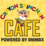 クレヨンしんちゃんのコラボカフェ/Animax Cafe+×スイーツパラダイス